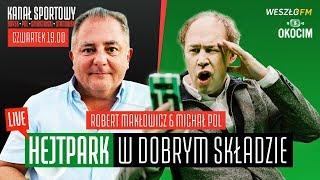 ROBERT MAKŁOWICZ - HEJT PARK W DOBRYM SKŁADZIE #66