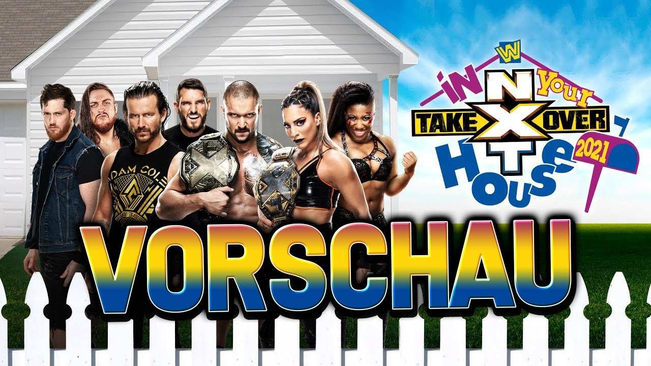 NXT Takeover In Your House 2021 VORSCHAU / PREVIEW