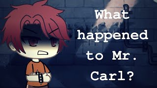 What happened to Mr. Carl?    Behind The Mask