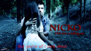 Nicko / Nikos Ganos - This Love is Killing me (Official 2011)