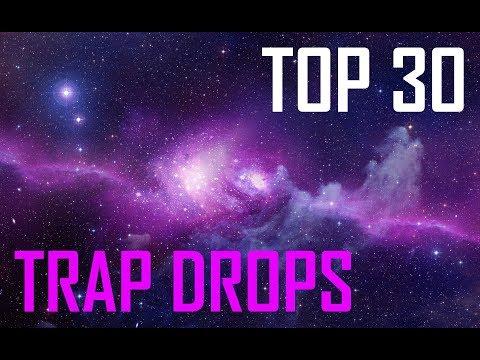TOP 30 BEST TRAP DROPS