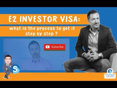 E2 Investor Visa: What Is The Process To Get It Step By Step ?, Immigration Lawyer In California