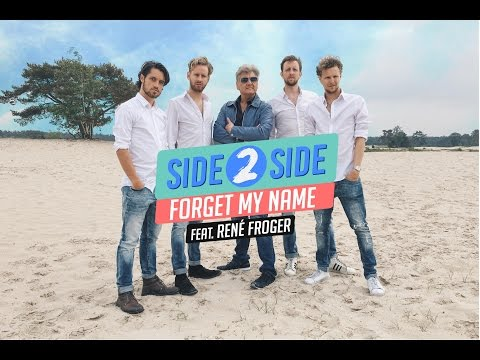 Side 2 Side - Forget My Name (feat René Froger)