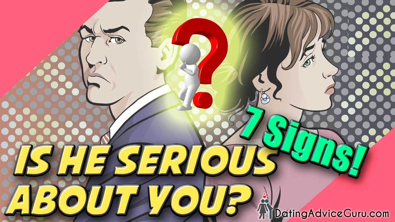 Is He Serious About Me? - 7 signs