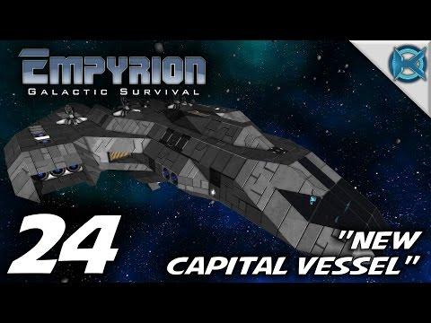 "Empyrion Galactic Survival -Ep. 24- ""New Capital Vessel"" -Let"