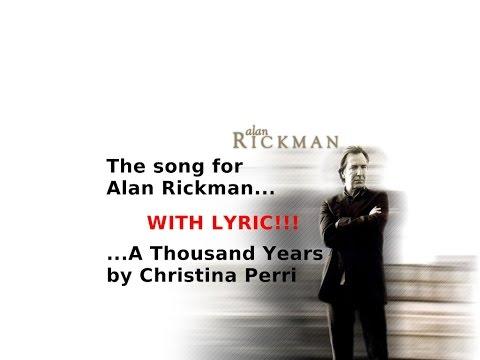A Thousand Years Lyric  The Song for Alan Rickman!!!  Christina Perri