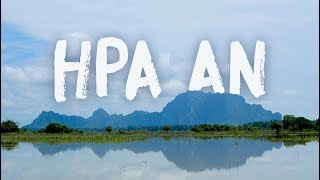 Hpa An - A cinematic Myanmar
