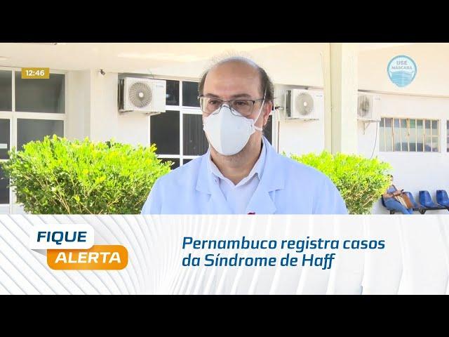 """Pernambuco registra casos da Síndrome de Haff conhecida como """"Doença da urina preta"""""""