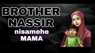 Brother Nassir - Nisamehe Mama (Forgive Me Mama)