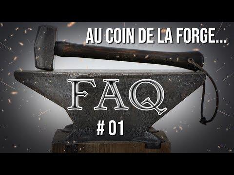 Au coin de la forge [FAQ]