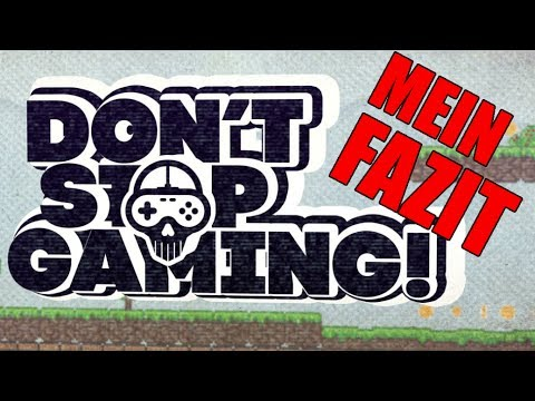 Dont Stop Gaming Spiele
