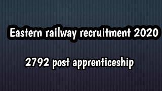 Eastern railway recruitment 2020,  apprenticeship 2792, EXAM HALL