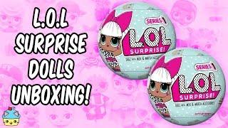 L.O.L Surprise Dolls Unboxing!