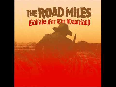 The Road Miles - Ballads for the Wasteland (Full Album 2017)