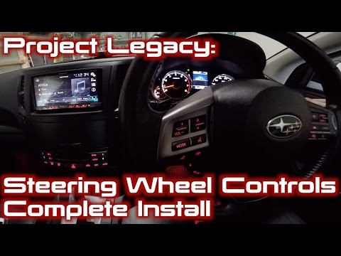 Project Legacy: Steering Wheel Controls Complete Install