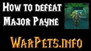 Repeat youtube video How to Defeat Major Payne - World of Warcraft Battle Pets Strategy