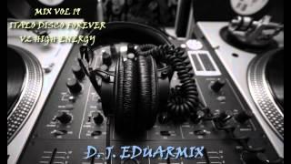Mix Vol 19 M.M. Italo disco Forever Mix V2 - PARTE 1 High energy  D.J. Eduarmix