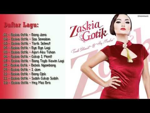 12 HITS LAGU ZASKIA GOTIK TERBARU POPULER 2017   FULL ALBUM ORIGINAL