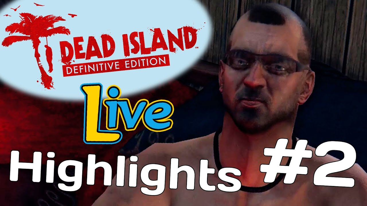 Finding George (GVL Dead Island Definitive Highlights #2)