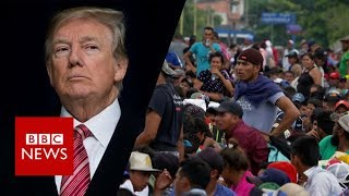 Trump and the facts about the migrant caravan - BBC News