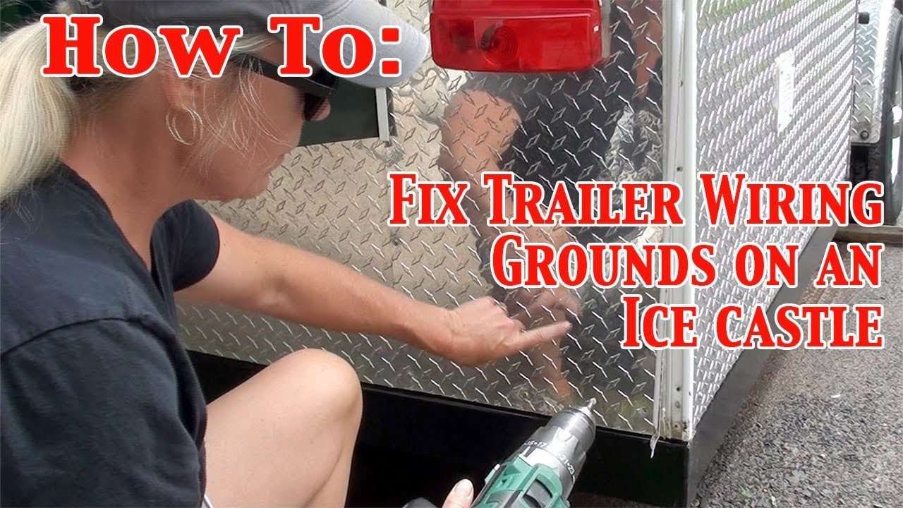 How To: Fix Bad Grounds for the Trailer Lighting on an Ice Castle Fish Ice Castle Wiring Diagram On Trailer on