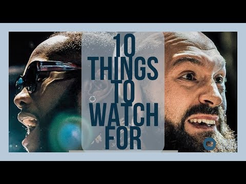 TYSON FURY & DEONTAY WILDER: 10 THINGS TO WATCH FOR