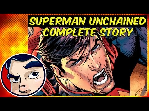 """Superman """"Unchained"""" - Complete Story"""