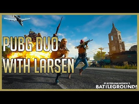 [PUBG] 3rd Person Duos with Larsen