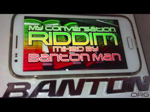 My Conversation Riddim mixed by Banton Man