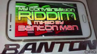 My Conversation Riddim mixed by Banton Man