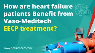 How are heart failure Patients are benefited from Vaso-Meditech EECP treatment