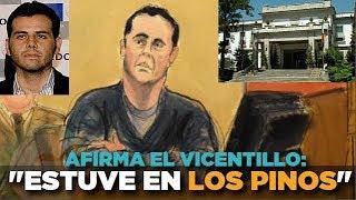 """Vicente Zambada """"El Vicentillo"""" afirma que visitó Los Pinos #JuicioChapo"""