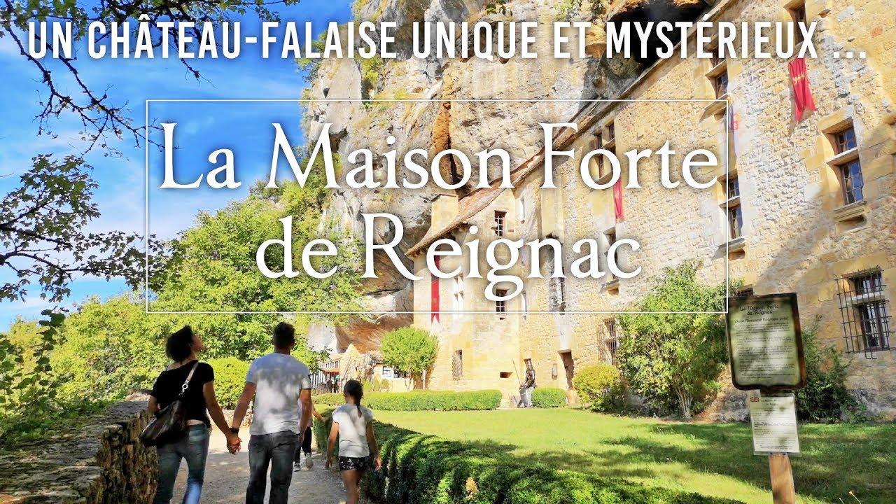 La Maison Forte de Reignac à Tursac : un château falaise hanté...