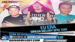 Brega Melody - Tom Platinado - Eu Era (Genilson Incomparável, Jr Calado De Castanhal & Paulo Arthur)