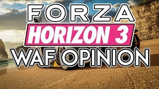 NOT Another 'Serious' Driving Game! - Forza Horizon 3 | WAF Opinion