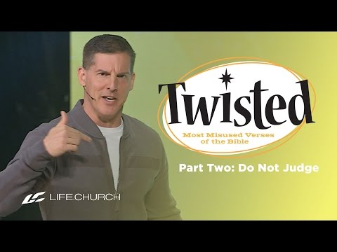 """Twisted: Part 2 - """"Do Not Judge"""" with Craig Groeschel - Life.Church from YouTube · Duration:  40 minutes 13 seconds"""