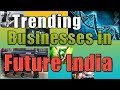 10 Best Trending Future small Business ideas in INDIA by(ASHUTOSH MISHRA)