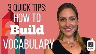 3 Quicks Tips How to Build Vocabulary