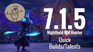 NEW/UPDATED Quick Builds/Talents/Stat Priority for Nighthold Normal/Heroic - MM Hunter 7.1.5