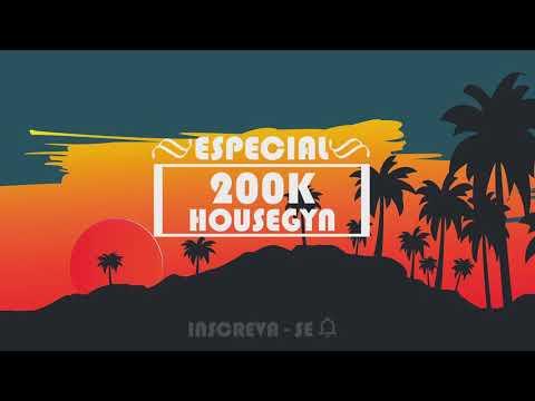 ESPECIAL 200K HOUSEGYN Tálita Mara & Douth Mix