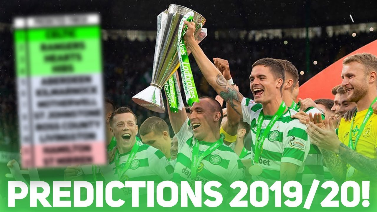 Scottish Premiership 2019 20 Table Predictions Will Celtic Win 9 In A Row Youtube