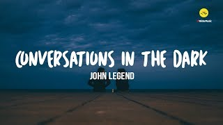 Conversations in the Dark - John Legend lyrics