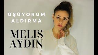 Üşüyorum Aldırma - Melis Aydın ( Sancak Cover )