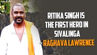 Ritika Singh is the first hero in Sivalinga - Raghava Lawrence