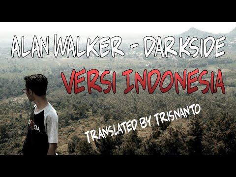 Alan Walker - Darkside Versi Bahasa Indonesia (Arti Lagu+Lirik)