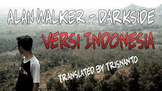 Alan Walker - Darkside versi Bahasa Indonesia (Arti lagu+Lirik)