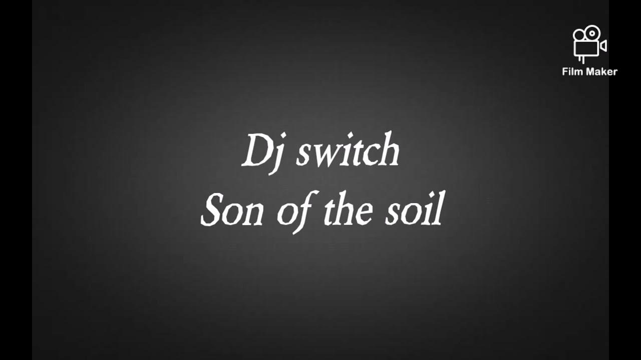 Download Dj switch son of the soil lyrics