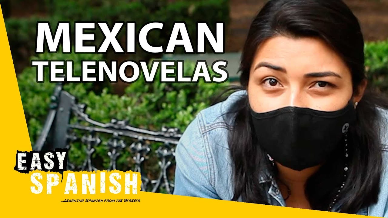 What Mexicans Think About Telenovelas   Easy Spanish 241