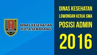 DINAS KESEHATAN KOTA SEMARANG - LOWONGAN KERJA SMA NOVEMBER 2016 POSISI ADMIN