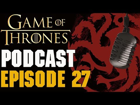 Game Of Thrones Podcast Episode 27: Season 8 Episode 6 The Iron Throne!